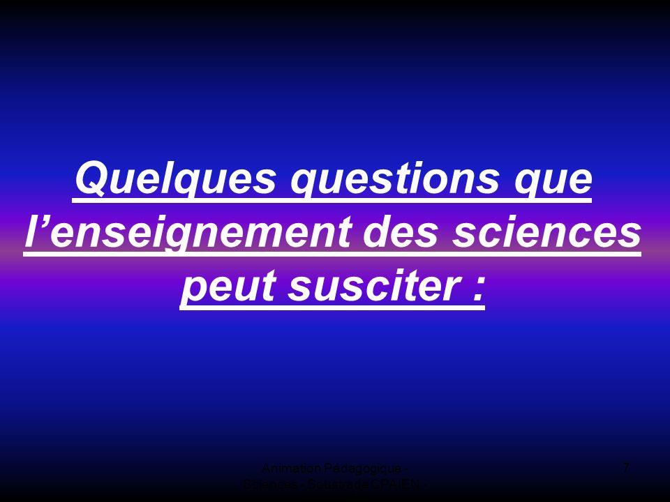 Quelques questions que l'enseignement des sciences peut susciter :