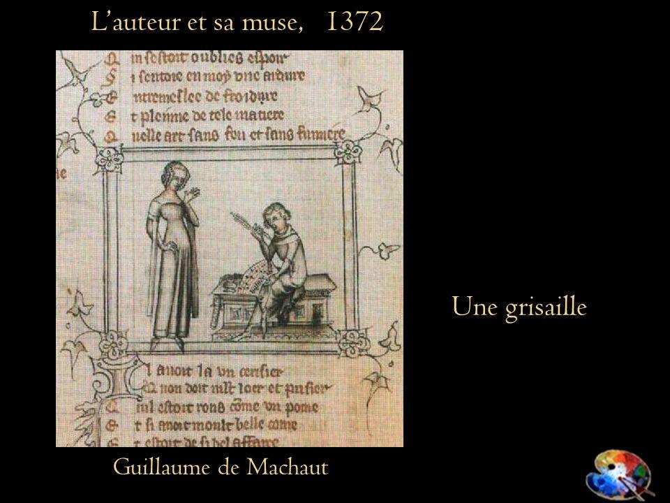 L'auteur et sa muse, 1372 Une grisaille Guillaume de Machaut