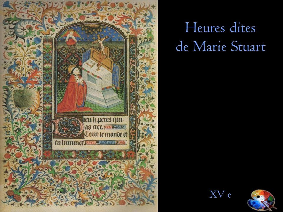 Heures dites de Marie Stuart XV e