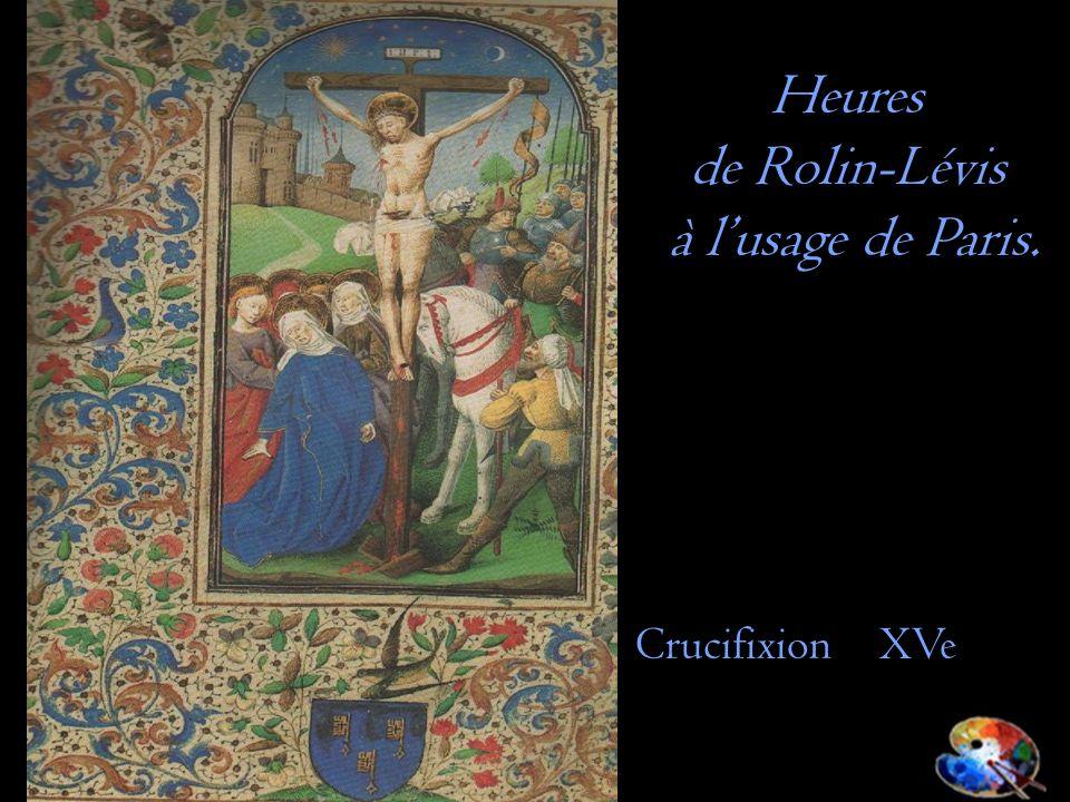 Heures de Rolin-Lévis à l'usage de Paris. Crucifixion XVe