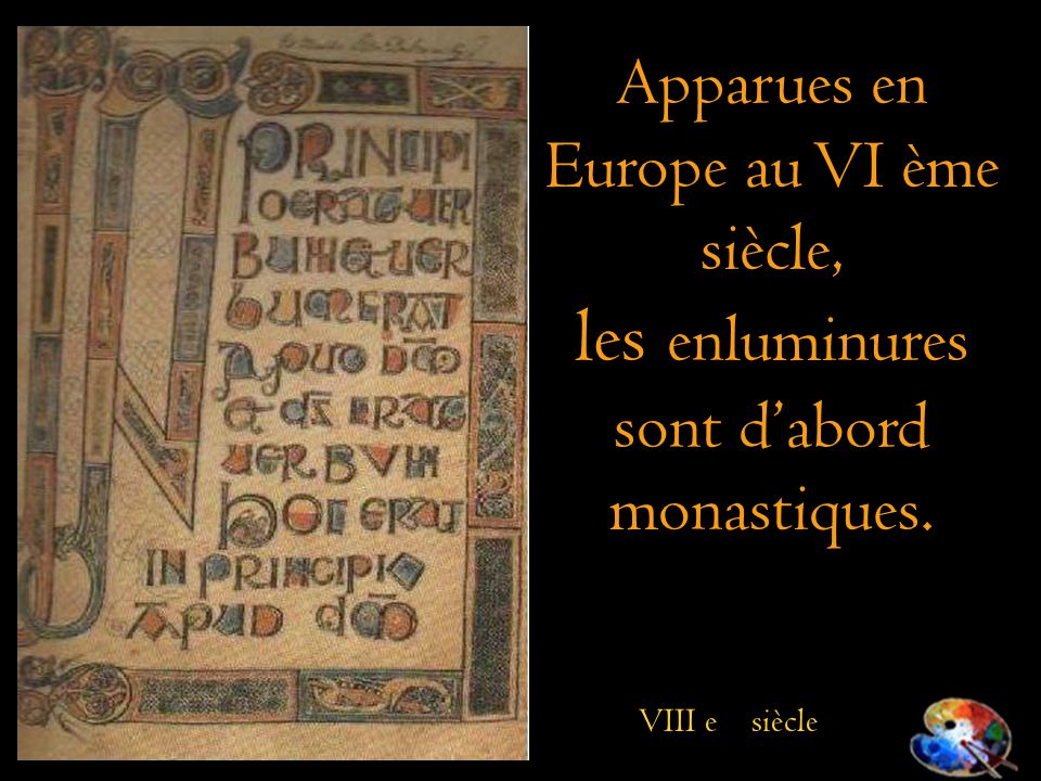 les enluminures sont d'abord monastiques.