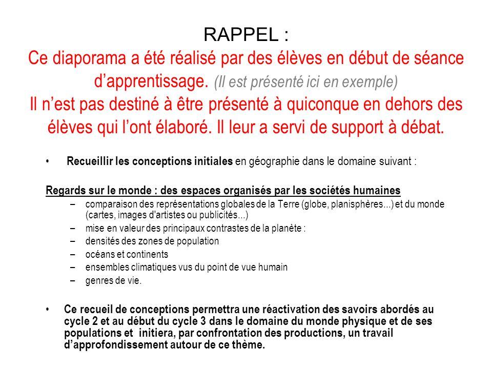 RAPPEL : Ce diaporama a été réalisé par des élèves en début de séance d'apprentissage. (Il est présenté ici en exemple) Il n'est pas destiné à être présenté à quiconque en dehors des élèves qui l'ont élaboré. Il leur a servi de support à débat.
