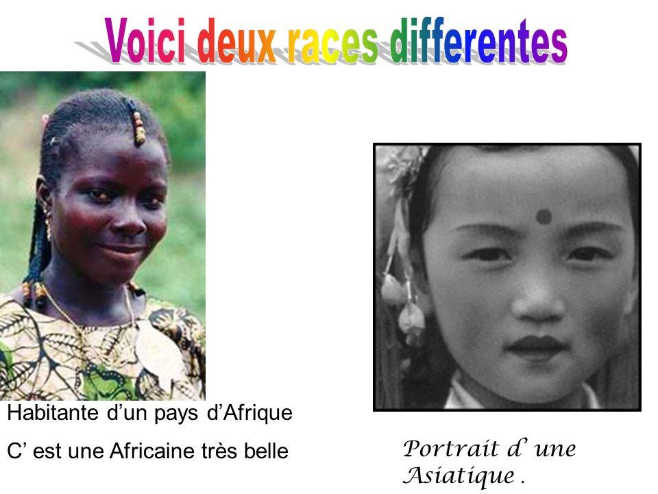 Voici deux races differentes