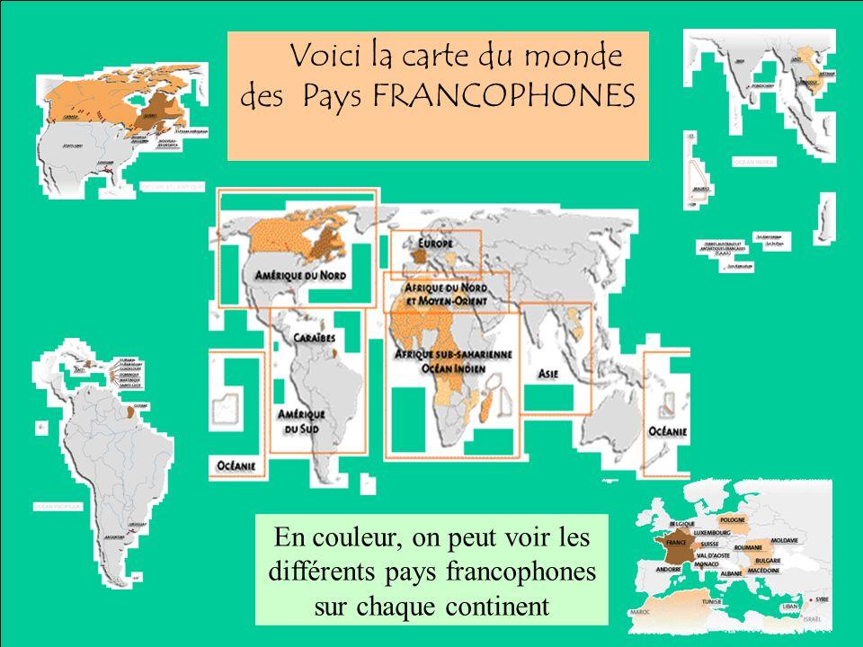 Voici la carte du monde des Pays FRANCOPHONES