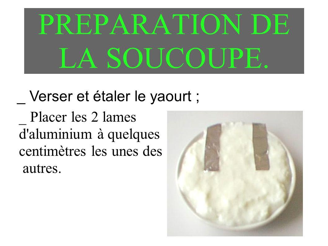 PREPARATION DE LA SOUCOUPE.
