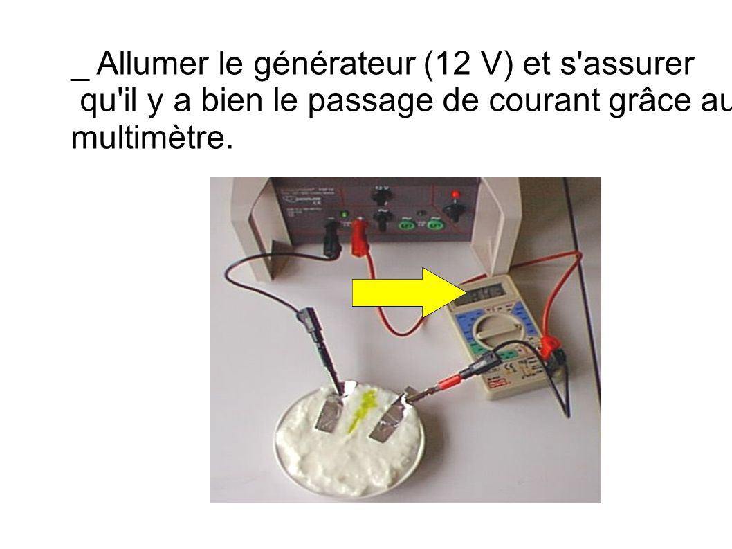 _ Allumer le générateur (12 V) et s assurer