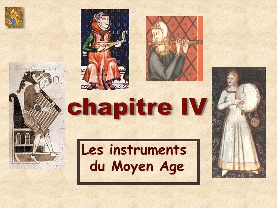 chapitre IV Les instruments du Moyen Age