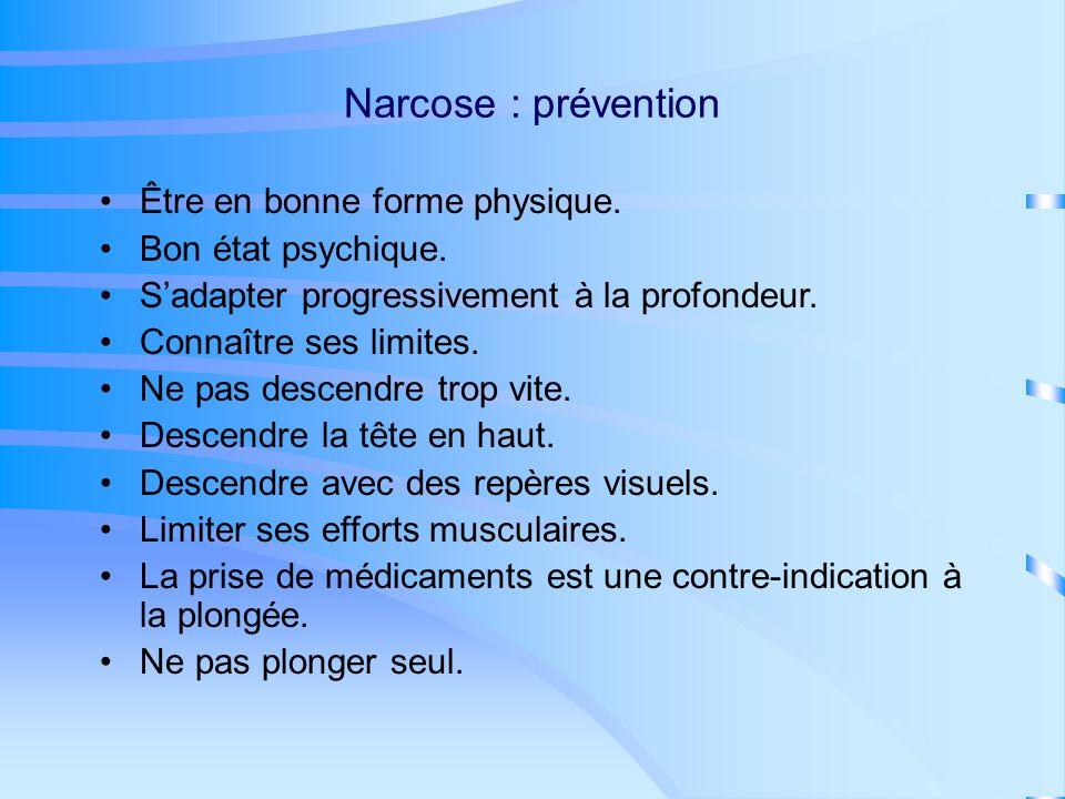 Narcose : prévention Être en bonne forme physique. Bon état psychique.