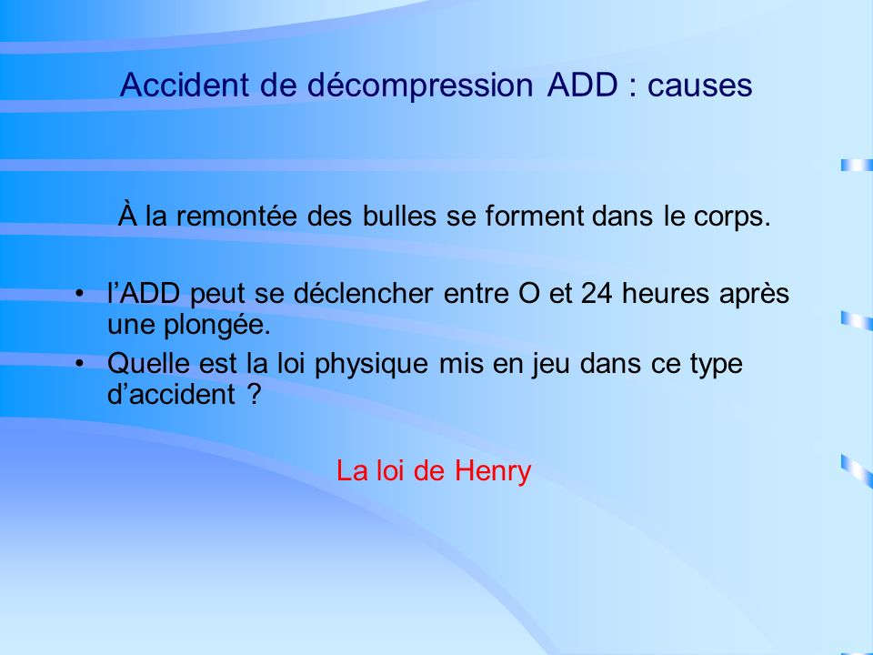Accident de décompression ADD : causes