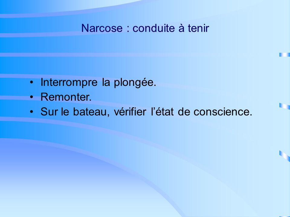 Narcose : conduite à tenir