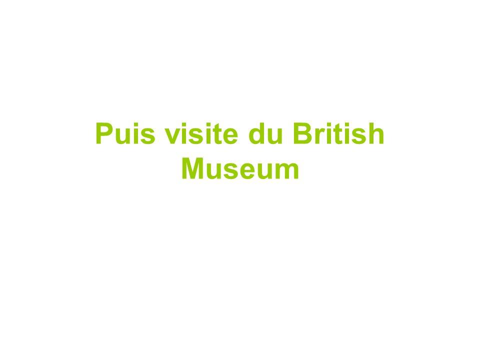 Puis visite du British Museum