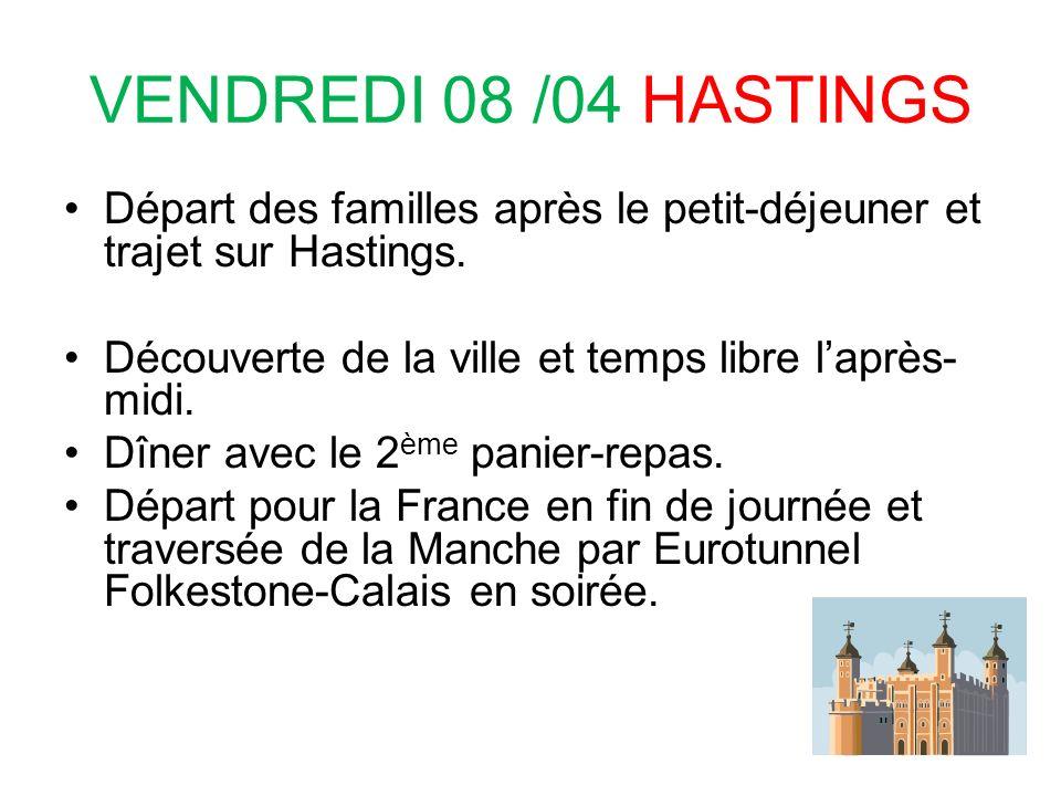 VENDREDI 08 /04 HASTINGS Départ des familles après le petit-déjeuner et trajet sur Hastings. Découverte de la ville et temps libre l'après-midi.