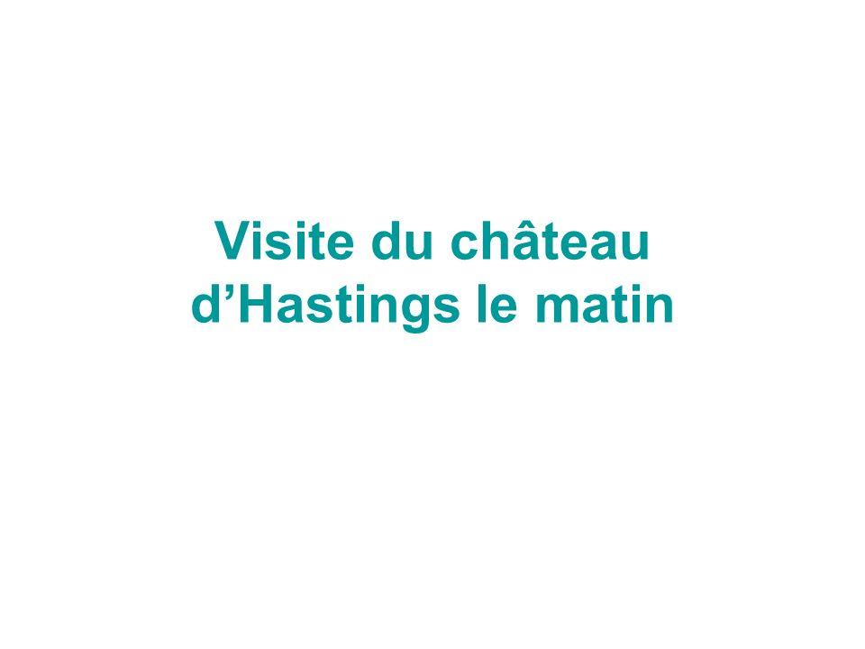 Visite du château d'Hastings le matin