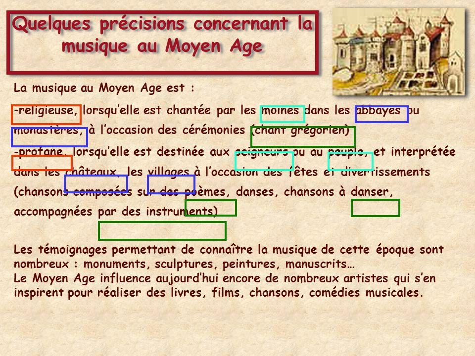 Quelques précisions concernant la musique au Moyen Age