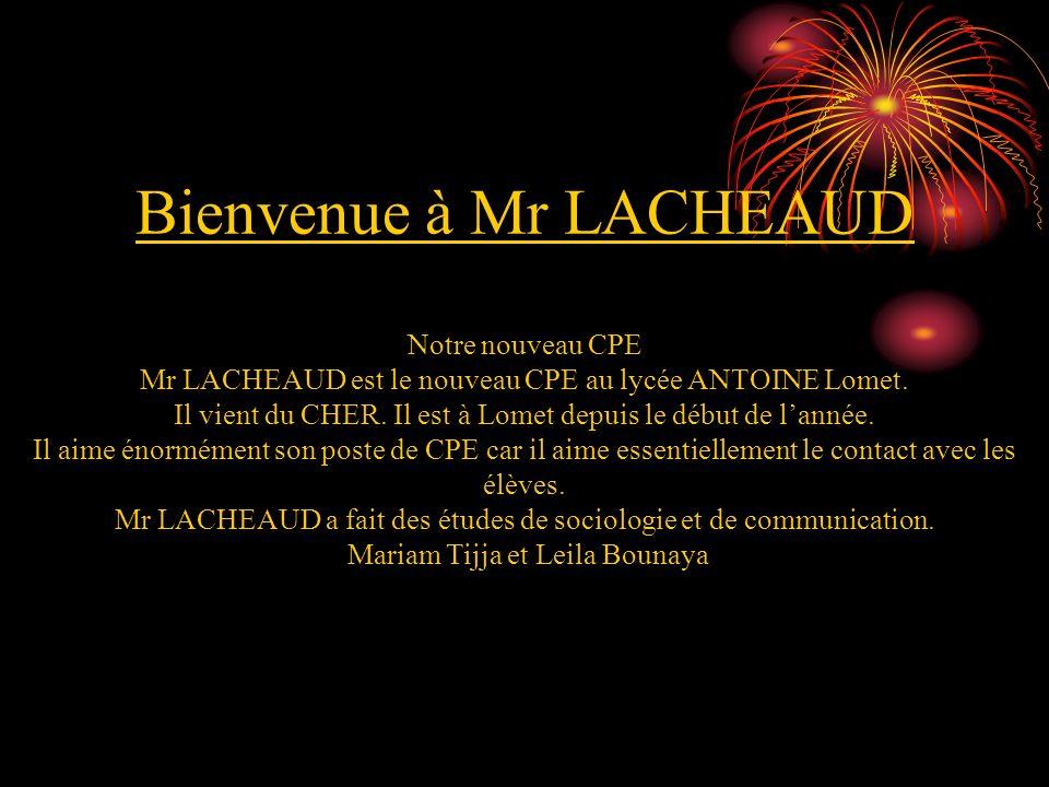 Bienvenue à Mr LACHEAUD