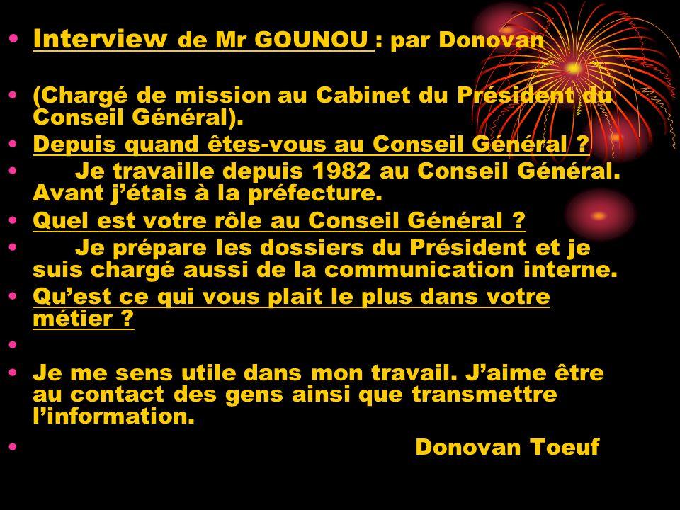 Interview de Mr GOUNOU : par Donovan