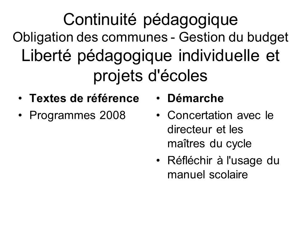 Continuité pédagogique Obligation des communes - Gestion du budget Liberté pédagogique individuelle et projets d écoles
