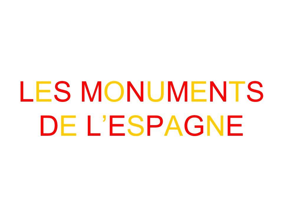 LES MONUMENTS DE L'ESPAGNE
