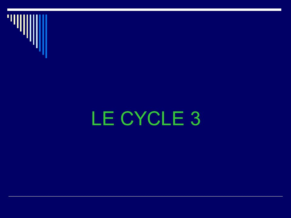 LE CYCLE 3