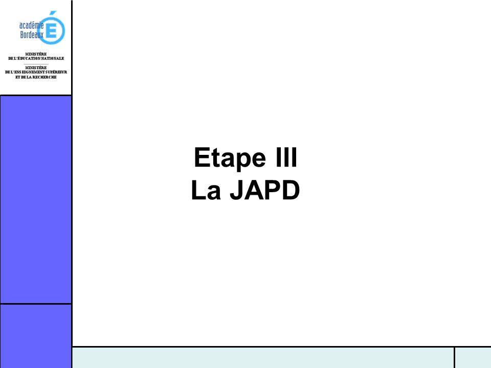 Etape III La JAPD