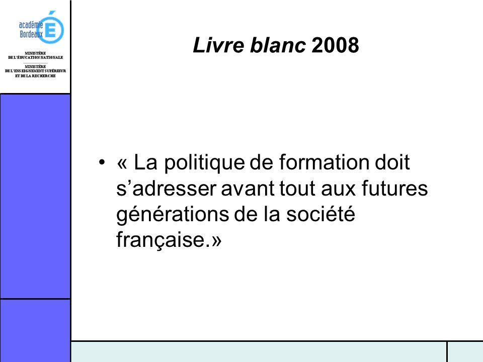 Livre blanc 2008 « La politique de formation doit s'adresser avant tout aux futures générations de la société française.»