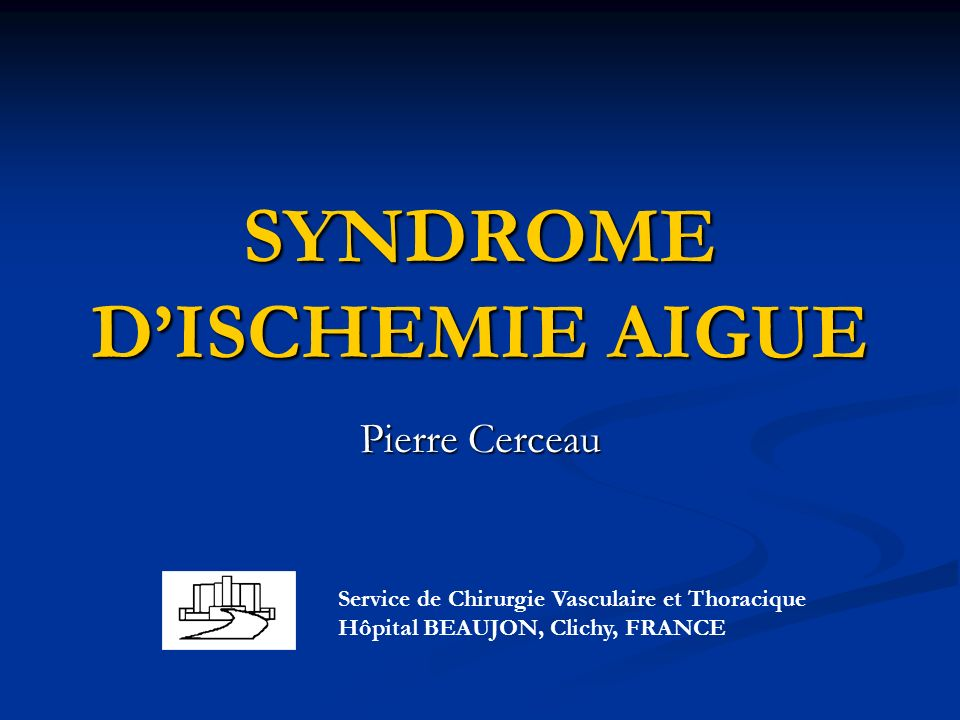 SYNDROME D'ISCHEMIE AIGUE