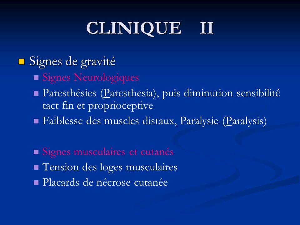 CLINIQUE II Signes de gravité Signes Neurologiques