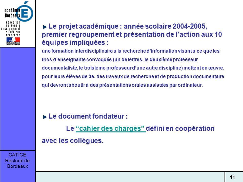 Le projet académique : année scolaire 2004-2005, premier regroupement et présentation de l'action aux 10 équipes impliquées :