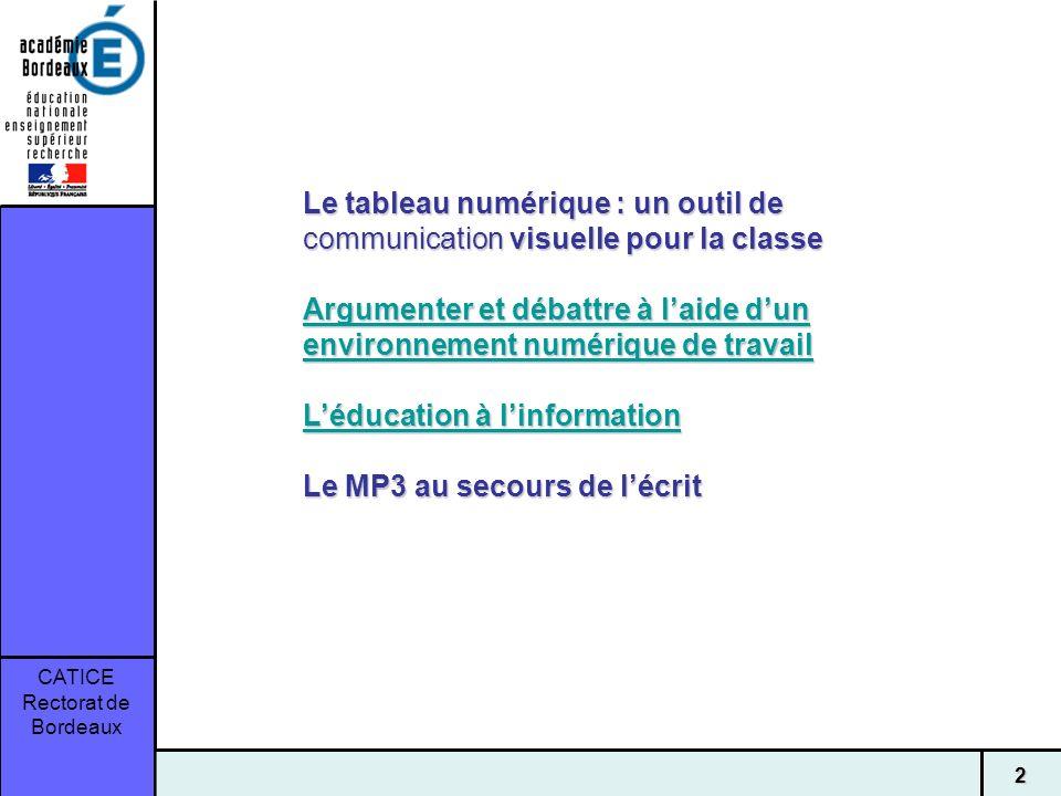 Le tableau numérique : un outil de communication visuelle pour la classe Argumenter et débattre à l'aide d'un environnement numérique de travail L'éducation à l'information Le MP3 au secours de l'écrit