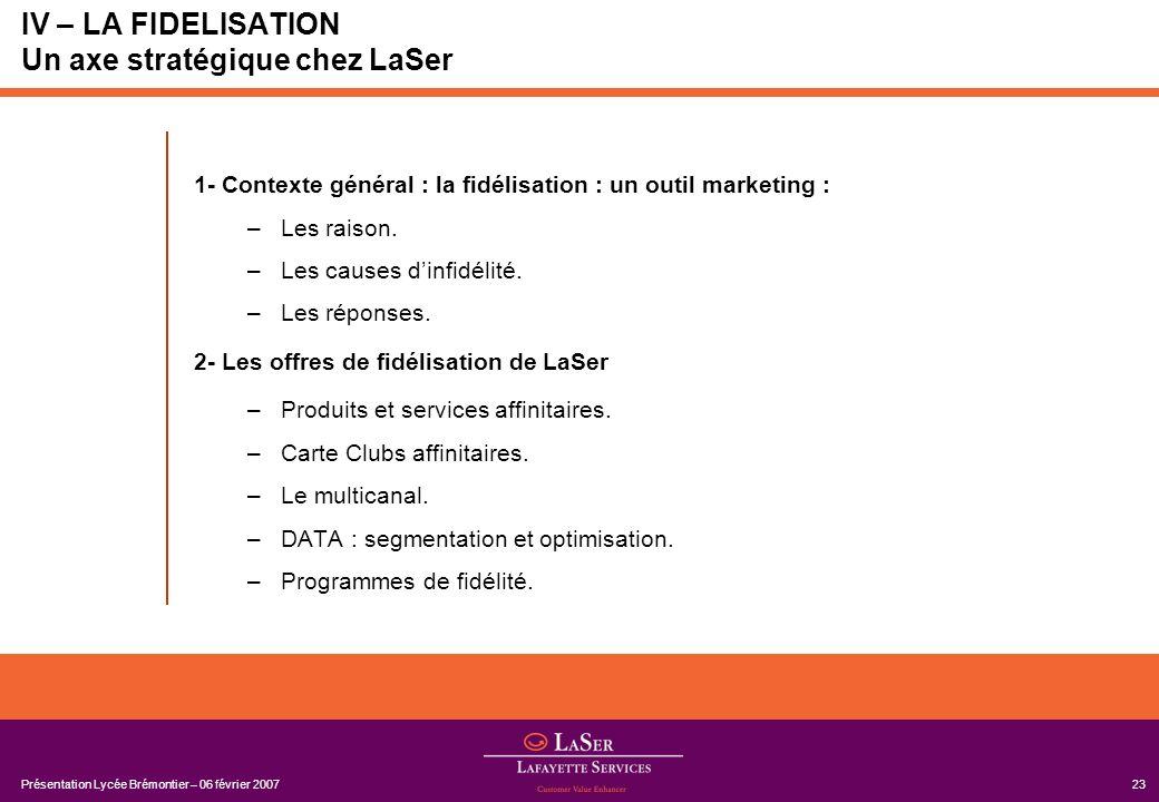 IV – LA FIDELISATION Un axe stratégique chez LaSer
