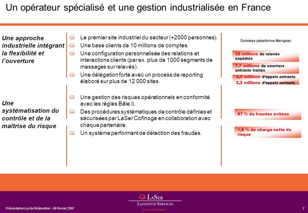 Un opérateur spécialisé et une gestion industrialisée en France