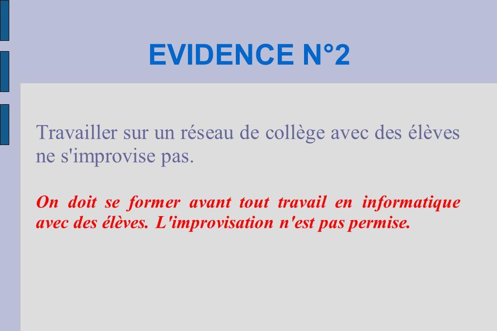 EVIDENCE N°2 Travailler sur un réseau de collège avec des élèves ne s improvise pas.