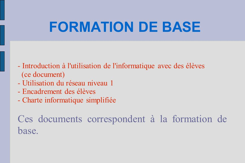 FORMATION DE BASE Ces documents correspondent à la formation de base.