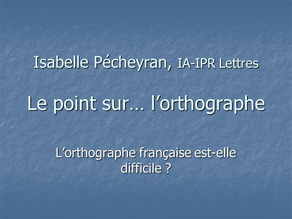 Isabelle Pécheyran, IA-IPR Lettres Le point sur… l'orthographe