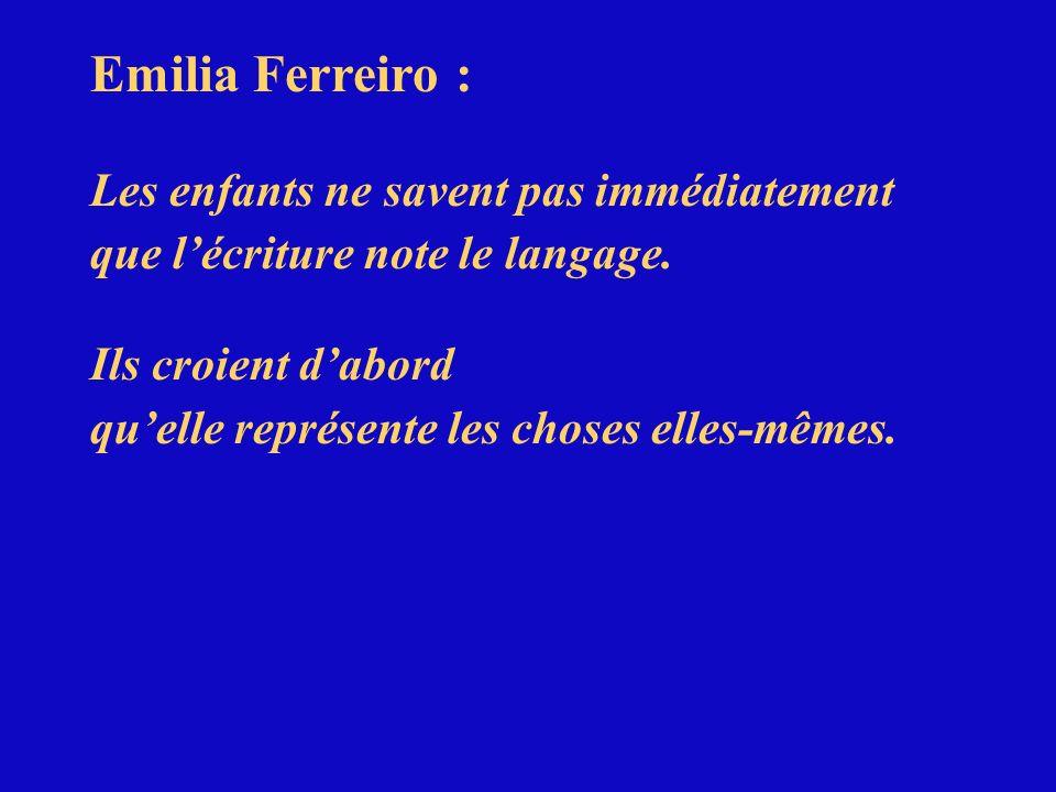 Emilia Ferreiro : Les enfants ne savent pas immédiatement