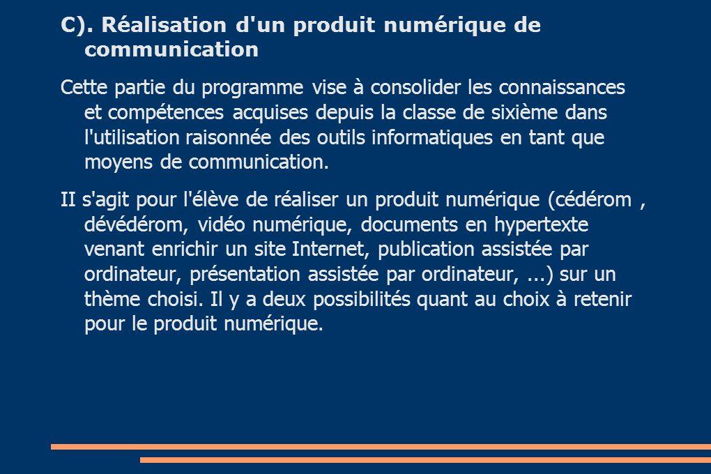 C). Réalisation d un produit numérique de communication