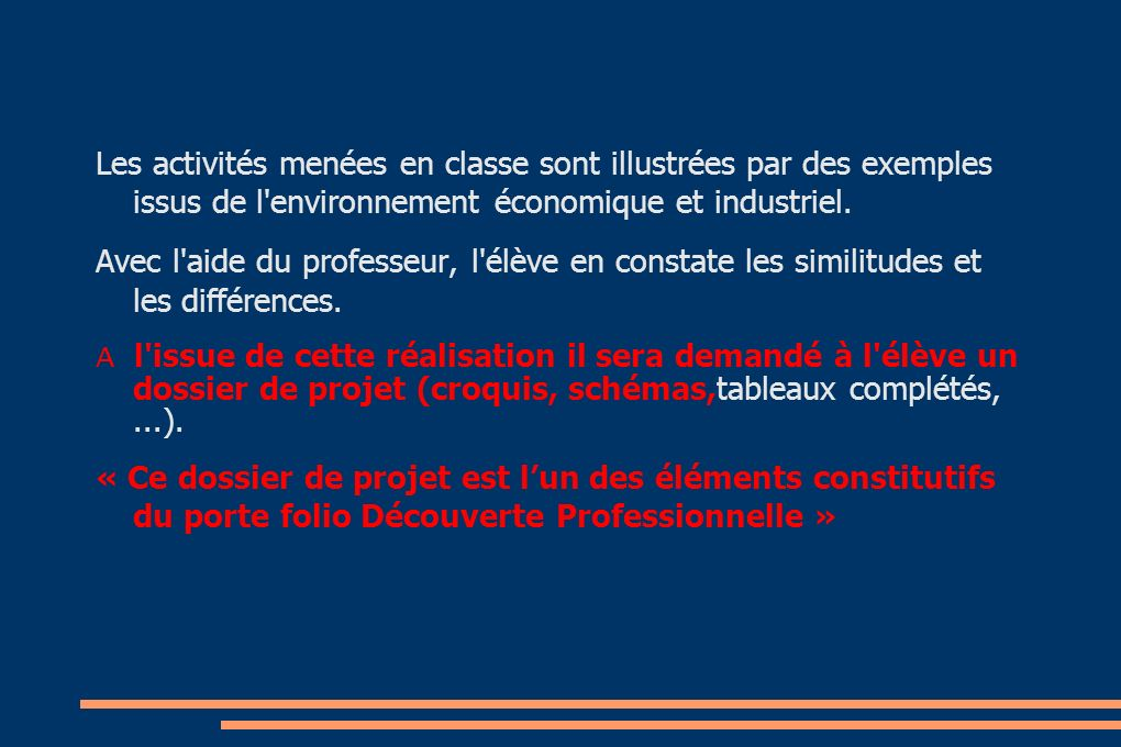 Les activités menées en classe sont illustrées par des exemples issus de l environnement économique et industriel.