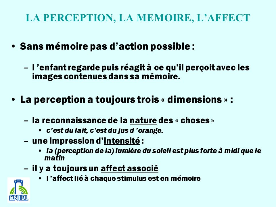 LA PERCEPTION, LA MEMOIRE, L'AFFECT