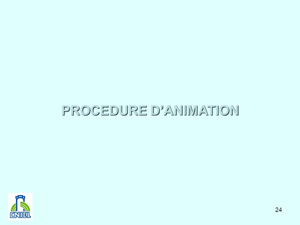 PROCEDURE D'ANIMATION