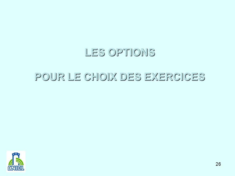 POUR LE CHOIX DES EXERCICES