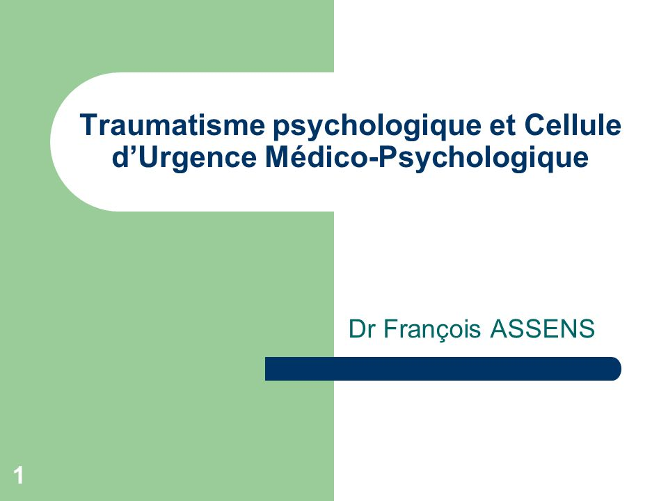 Traumatisme psychologique et Cellule d'Urgence Médico-Psychologique