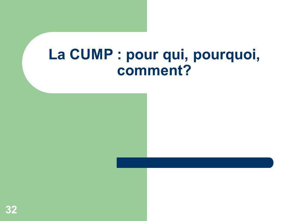 La CUMP : pour qui, pourquoi, comment
