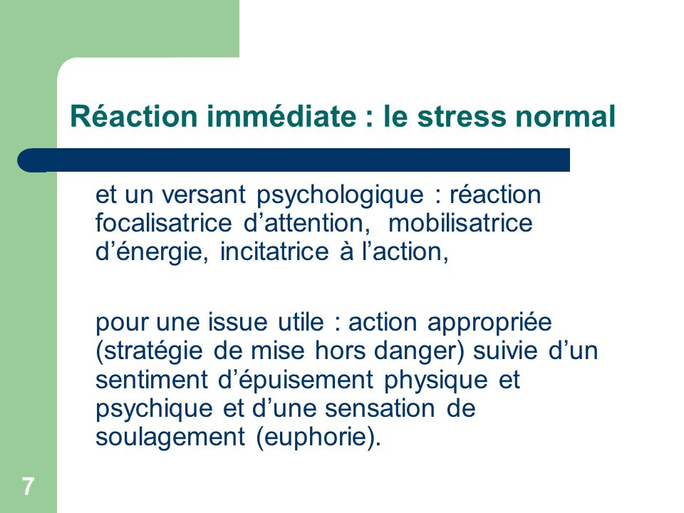 Réaction immédiate : le stress normal
