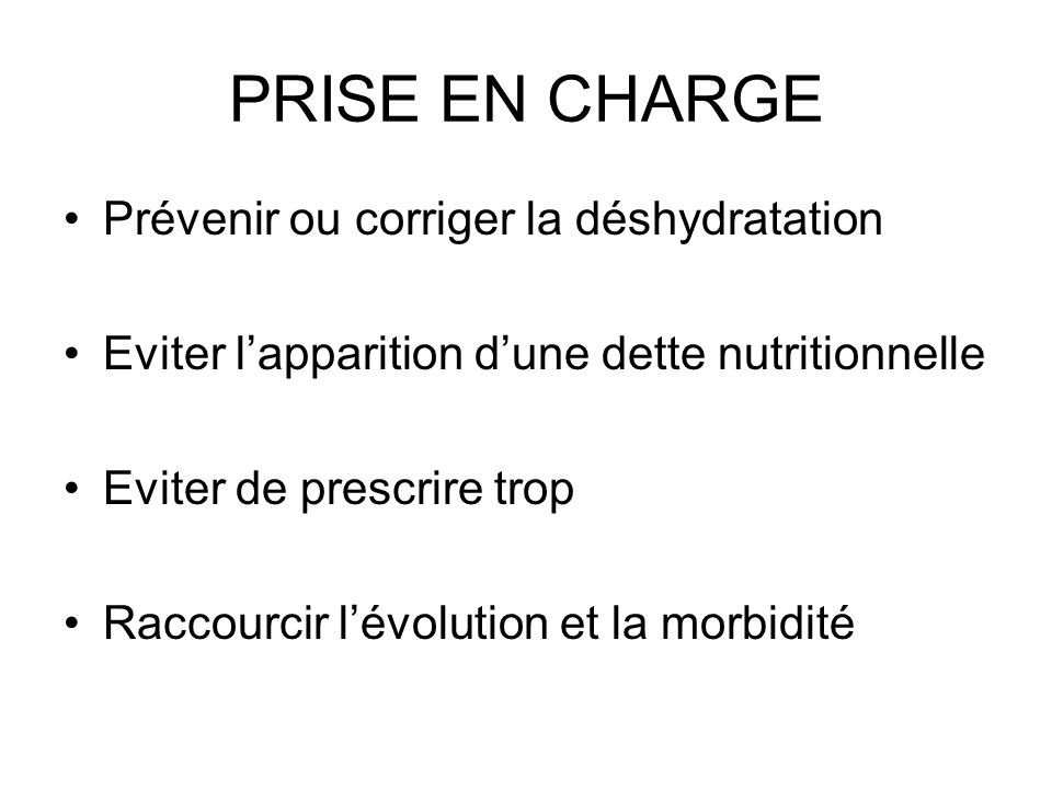 PRISE EN CHARGE Prévenir ou corriger la déshydratation