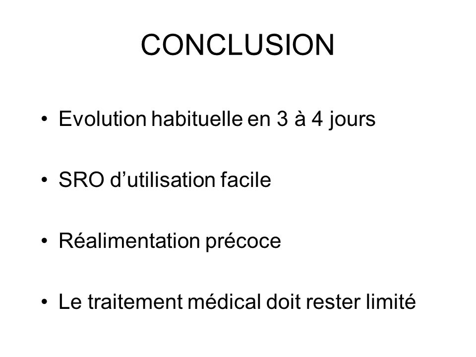 CONCLUSION Evolution habituelle en 3 à 4 jours