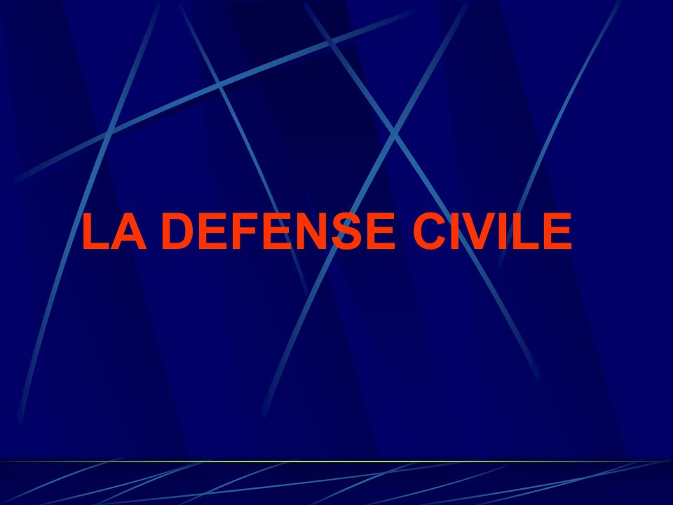 LA DEFENSE CIVILE