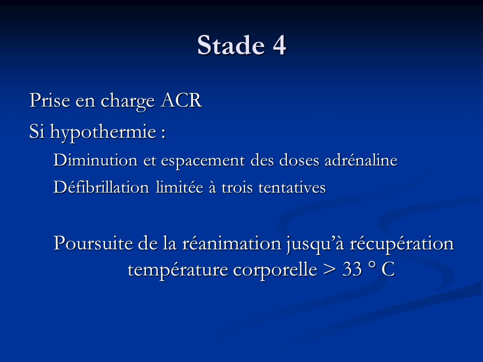 Stade 4 Prise en charge ACR Si hypothermie :