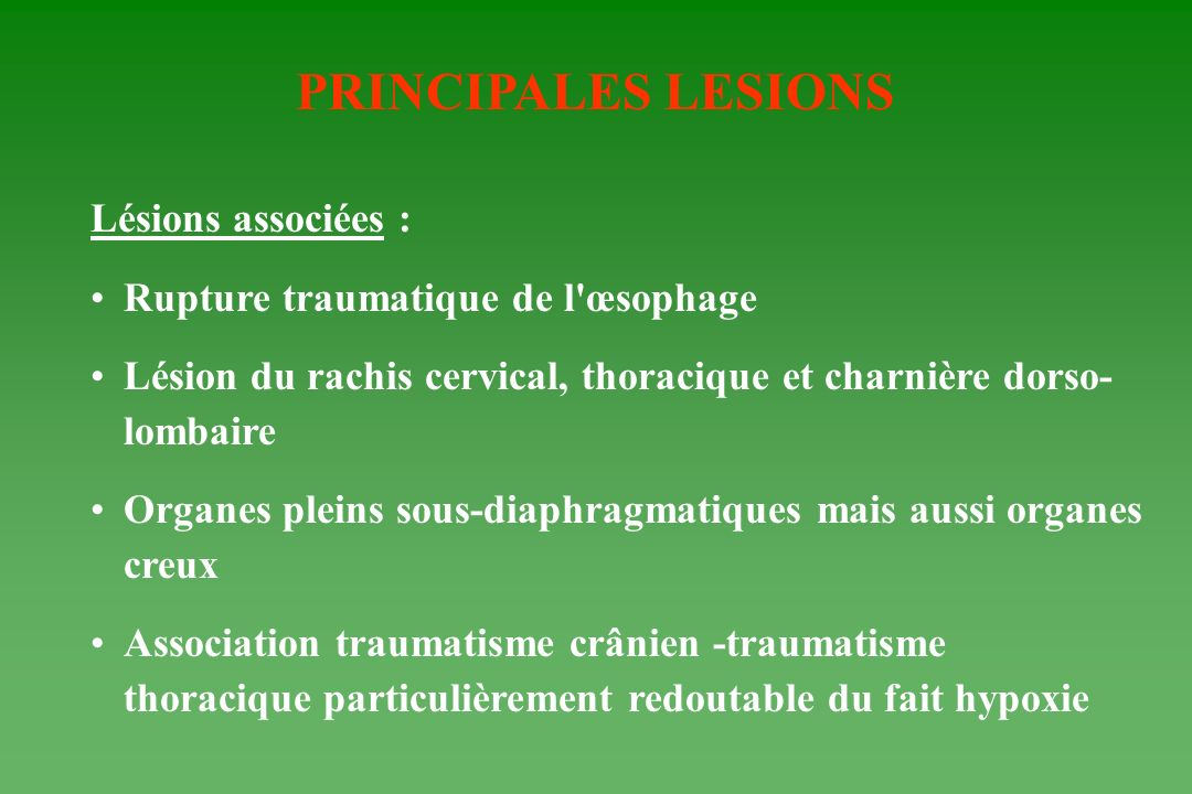 PRINCIPALES LESIONS Lésions associées :