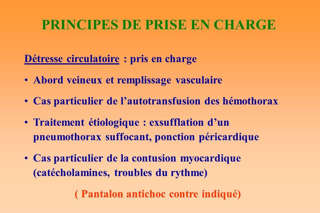PRINCIPES DE PRISE EN CHARGE ( Pantalon antichoc contre indiqué)