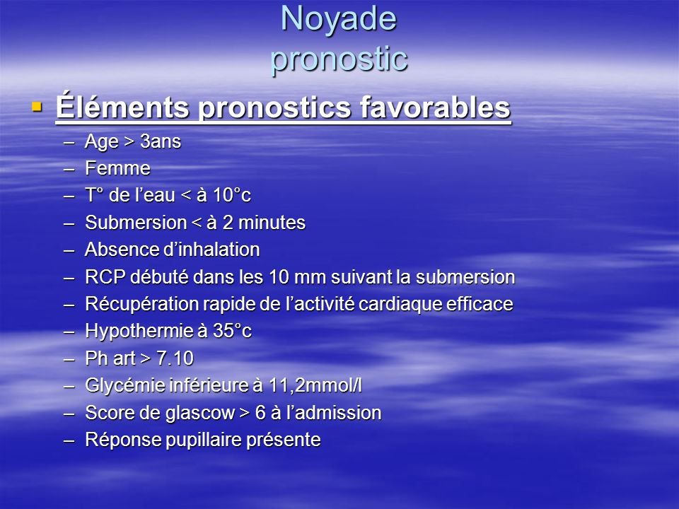 Noyade pronostic Éléments pronostics favorables Age > 3ans Femme
